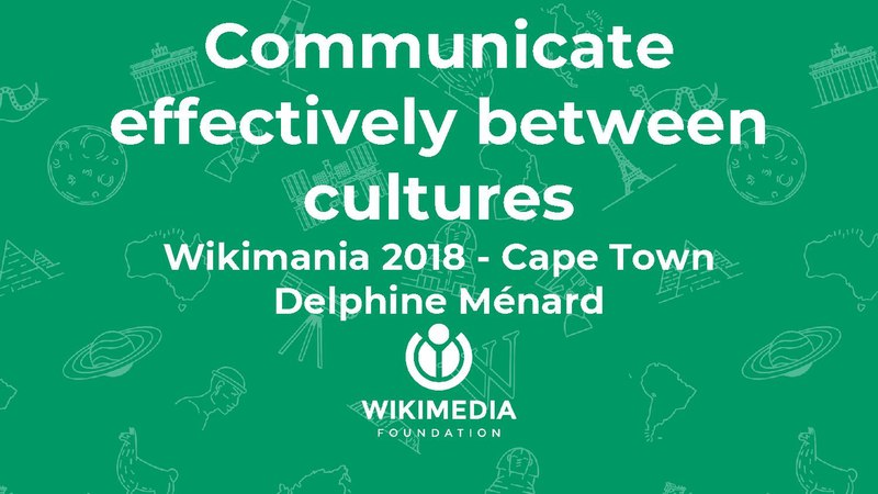 File:Wikimania 2018 - Communicate effectively - low context high context - dmenard.pdf