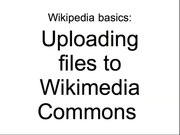 Fichier:Wikipedia basics - Uploading files to Wikimedia Commons.ogv