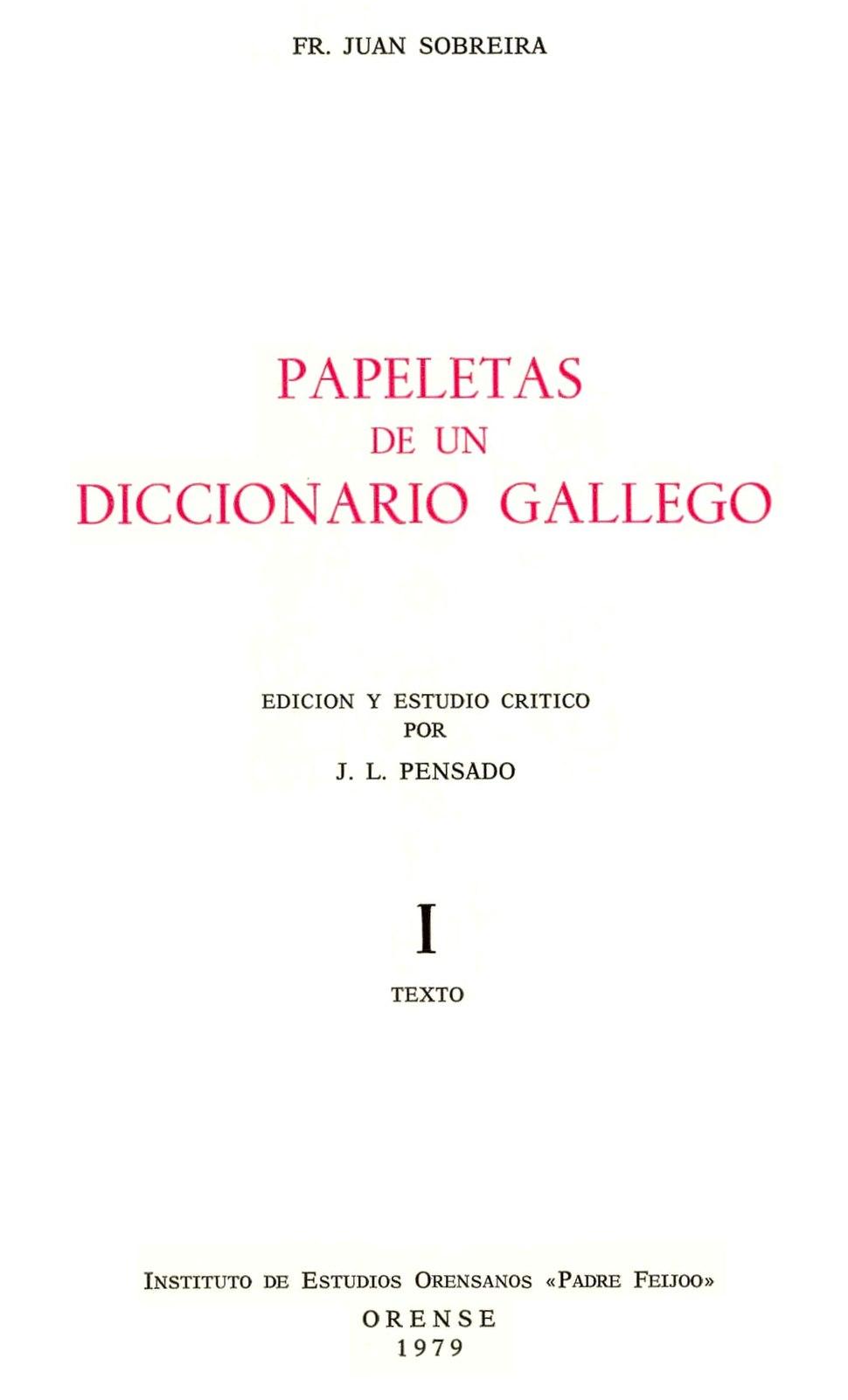 Fr. Juan Sobreira. Papeletas de un diccionario gallego, edición y estudio crítico por J. L. Pensado I texto, 1979