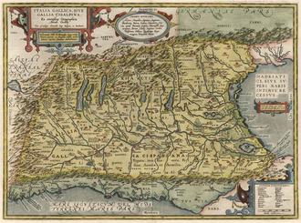 Cisalpine Gaul - Map of Cisalpine Gaul, extending from Venice on the Adriatic, to Pisa and Nice on the Mediterranean, to Lake Geneva in the west, and the Alps in the North, from Abraham Ortelius' Theatrum Orbis Terrarum, the first modern atlas of the world. Antwerp, 1608.