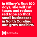 In Hillary's first 100 days, she will cut taxes and reduce red tape so that small businesses in North Carolina can grow and hire.png