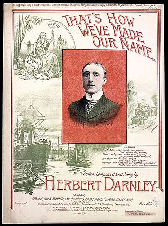 """Herbert Darnley - Score for """"That's How We've Made Our Name"""", 1898. A patriotic song written, composed and sung by Herbert Darnley who is shown on the cover."""
