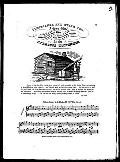 Tippecanoe and Tyler Too Campaign song of the Whig Partys Log Cabin Campaign