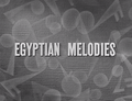 Egyptian Melodies.png