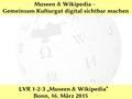 LVR 1-2-3 Bundeskunsthalle - Vortrag Museen & Wikipedia.pdf