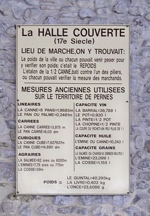 Units of measurement in France before the French Revolution - Table of the measuring units used in the 17th century at Pernes-les-Fontaines in the covered market at Provence-Alpes-Côte d'Azur region of southeastern France