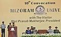 Pranab Mukherjee presenting addressing at the 10th Convocation of Mizoram University, in Aizawl, Mizoram. The Governor of West Bengal, Shri Keshari Nath Tripathi, the Chief Minister of Mizoram, Shri Lal Thanhawla.jpg