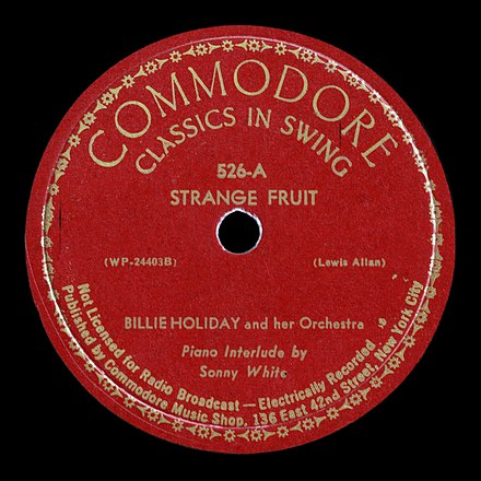 "Commodore Records label for Billie Holiday's ""Strange Fruit"" (1939), named Best Song of the Century by Time magazine Strange-Fruit-Commodore-1939.jpg"