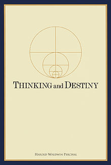 Thinking and Destiny by Harold W Percival.jpg