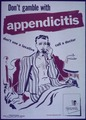 """Don't Gamble with Appendicitis"" - NARA - 514142.tif"