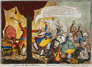"Papist - a Kick at the Broad-Bottoms!, shows King George III exclaiming ""what! what! bring in the Papists!"".  James Gillray, 1807."