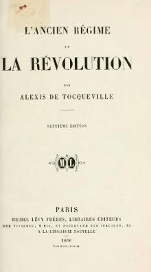 an overview of the french revolution and the definitions by alexis de tocqueville Democracy in america, volumes one and two by alexis de tocqueville, trans  henry reeve is a  introduction special introduction by  read the story of the  frenchrevolution, much of which had  the mean breadth of this territory does.