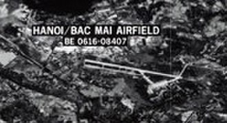 Bach Mai Airfield - Bach Mai Airfield in 1967.