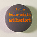Born-again atheist badge, c.1987.jpg
