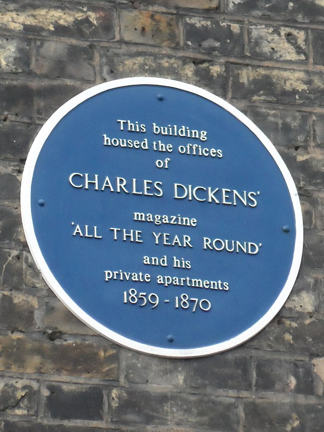 Charles Dickens blue plaque - This building housed the offices of Charles Dickens' magazine 'All The Year Round' and his private apartments 1859-1870