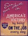 Earn Your Share in America's Victory by Being on the Job every day - NARA - 534673.tif