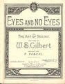 Eyes and No Eyes, W. S. Gilbert and Joseph Williams, 1896, full score.pdf
