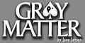 Gray Matter by Jane Jensen Kopie.jpg