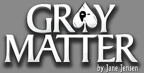 Gray Matter by Jane Jensen Kopie.jpg