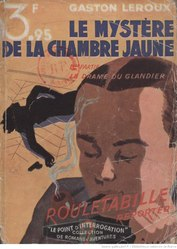 Gaston Leroux: Le Mystère de la chambre jaune