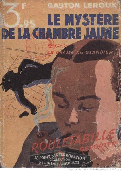 File:Leroux - Le mystère de la chambre jaune, 1932, Partie 1.djvu