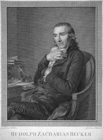 Rudolph Zacharias Becker - Rudolph Zacharias Becker, after a painting by Johann Friedrich August Tischbein (Christian Jakob Schlotterbeck, 1799)
