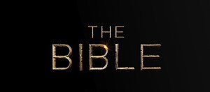 The Bible (miniseries) - Image: The Bible Title Card