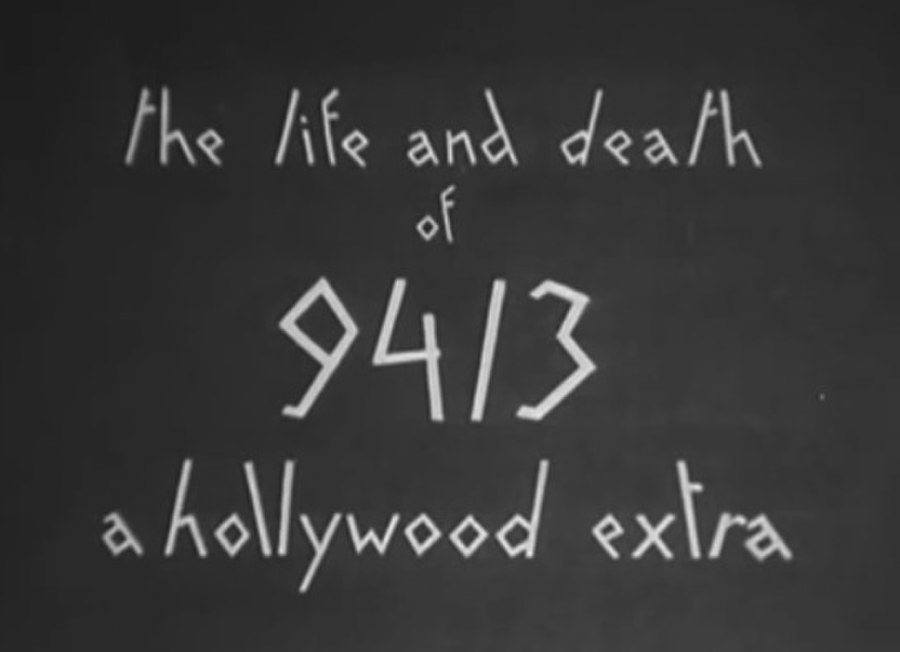 The Life and Death of 9413: a Hollywood Extra