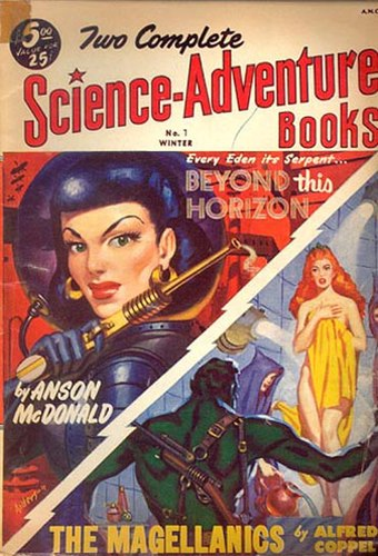 "Heinlein's 1942 novel Beyond This Horizon was reprinted in Two Complete Science-Adventure Books in 1952, appearing under the ""Anson McDonald"" byline even though the book edition had been published under Heinlein's own name four years earlier Two complete science adventure books 1952win n7.jpg"