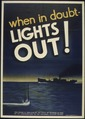 """WHEN IN DOUBT - LIGHTS OUT"" - NARA - 516141.tif"
