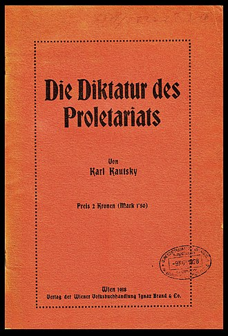Karl Kautsky - Kautsky's opening broadside against the revolutionary violence of the Russian Revolution, Die Diktatur des Proletariats (The Dictatorship of the Proletariat), first published in Vienna in 1918.