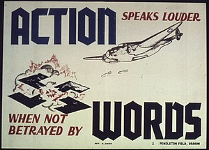 Action speaks louder when not betrayed by word...