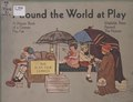 Around the world at play,a picture book of a German play fair; (IA aroundworldatpla00ritt).pdf
