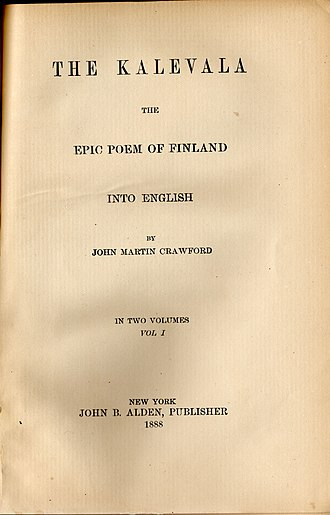Culture of Finland - Kalevala. The national epic of Finland. Translated by John Martin Crawford, 1888