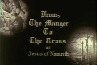 Fichier:From the Manger to the Cross (1912).webm