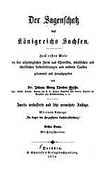 Der Sagenschatz des Königsreichs Sachsen. 1. und 2. Band, 2. verbesserte und erweiterte Auflage