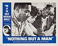 Nothing But a Man (1964 film - lobby card 1).jpg