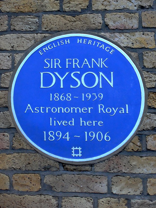 Frank Dyson blue plaque - Sir Frank Dyson 1868-1939 Astronomer Royal lived here 1894-1906
