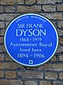 Sir Frank Dyson 1868-1939 Astronomer Royal lived here 1894-1906.jpg