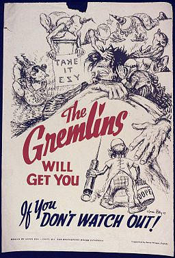 The Gremlins will get you if you don't watch out^ - NARA - 535062