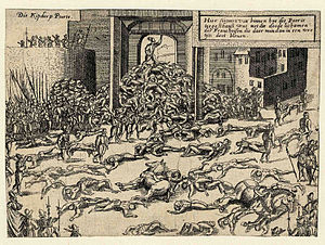 Antwerp - The Sack of Antwerp in 1576, in which about 7,000 people died.
