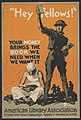 """""""Hey fellows!"""" Your money brings the book we need when we want it American Library Association, United War Work Campaign, Week of November 11, 1918 - - Sheridan. LCCN2002722568.jpg"""