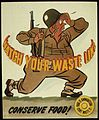 """WATCH YOUR WASTE LINE - CONSERVE FOOD"" ""FOOD IS AMMUNITION - U.S. ARMY"" - NARA - 516057.jpg"