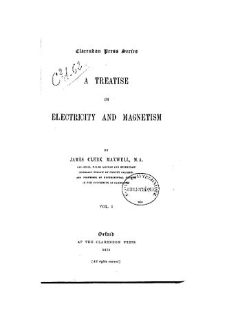 A Treatise on Electricity and Magnetism - Title, author and publisher page from first volume of Maxwell's masterwork