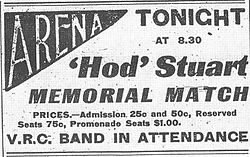 "Newspaper advertisement with the following information: ""Tonight at 8:30 'Hod' Stuart Memorial Match"" in large letters. Under this is smaller text explaining prices for seats, ranging from $0.25 to $1, and in larger text ""V.R.C. Band in attendance"