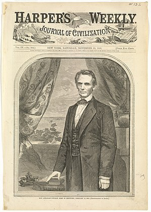 Harper's Weekly - Harper's Weekly cover featuring President-Elect Abraham Lincoln; illustration by Winslow Homer from a photograph by Mathew Brady (November 10, 1860)