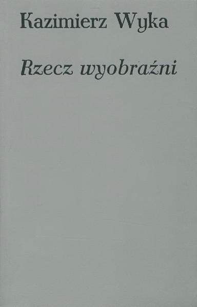 File:Kazimierz Wyka - Rzecz wyobraźni.djvu