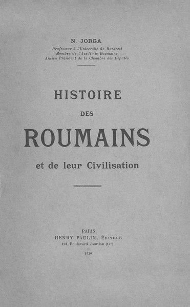 File:Nicolae Iorga - Histoire des roumains et de leur civilisation.pdf