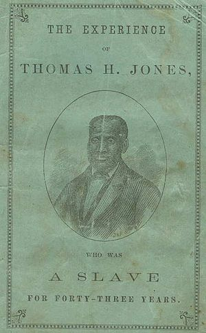 Slave narrative - Slave narrative of Thomas H. Jones published in 1871