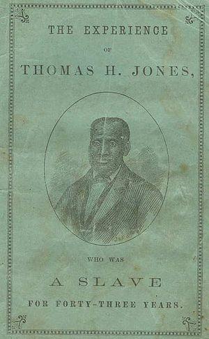 Slave narrative - Slave narrative of Thomas H. Jones published in 1871